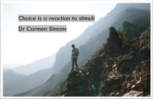 Choice is a reaction to stimuli